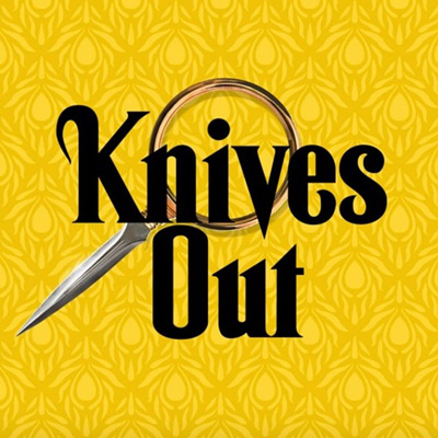 Knives Out podcast