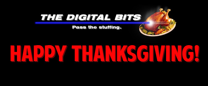 From all of us here at The Digital Bits... Happy Thanksgiving to you and yours!