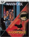 Waxwork/Waxwork II: Lost in Time (Double Feature)